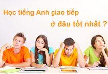 Học tiếng Tiếng Anh giao tiếp ở đâu tốt nhất TPHCM